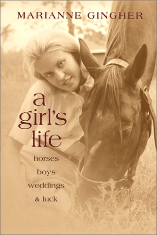 9780807126851: A Girl's Life: Horses, Boys, Weddings, & Luck