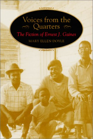 Voices from the Quarters: The Fiction of Ernest J. Gaines (Southern Literary Studies): Mary Ellen ...