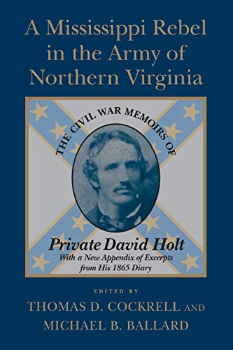 9780807127346: A Mississippi Rebel in the Army of Northern Virginia: The Civil War Memoirs of Private David Holt
