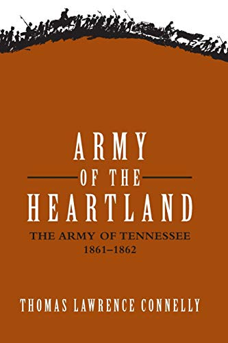9780807127377: Army of the Heartland: The Army of Tennessee, 1861-1862