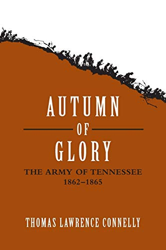 9780807127384: Autumn of Glory: The Army of Tennessee, 1862-1865