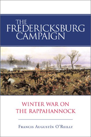 9780807128091: The Fredericksburg Campaign: Winter War on the Rappahannock
