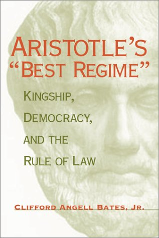"""Aristotle's """"""""Best Regime: Kingship, Democracy, and the Rule of Law (Political ..."""