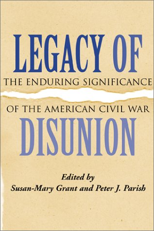 9780807128473: Legacy of Disunion: The Enduring Significance of the American Civil War (Conflicting Worlds: New Dimensions of the American Civil War)