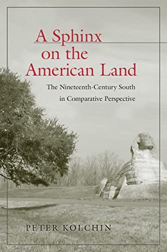 Sphinx on the American Land: The Nineteenth-Century: Peter Kolchin