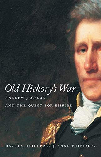 9780807128671: Old Hickory's War: Andrew Jackson and the Quest for Empire (Southern Literary Studies)