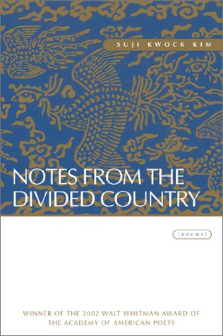 Notes from the Divided Country: Suji Kwock Kim;