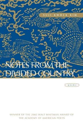 Notes from the Divided Country: Poems: Kim, Suji Kwock;