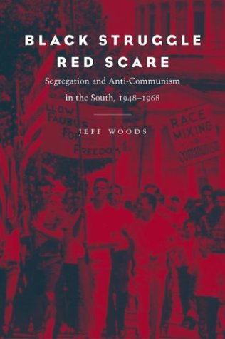 9780807128756: Black Struggle, Red Scare: Segregation and Anti-Communism in the South, 1948-1968