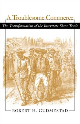 9780807128848: A Troublesome Commerce: The Transformation of the Interstate Slave Trade