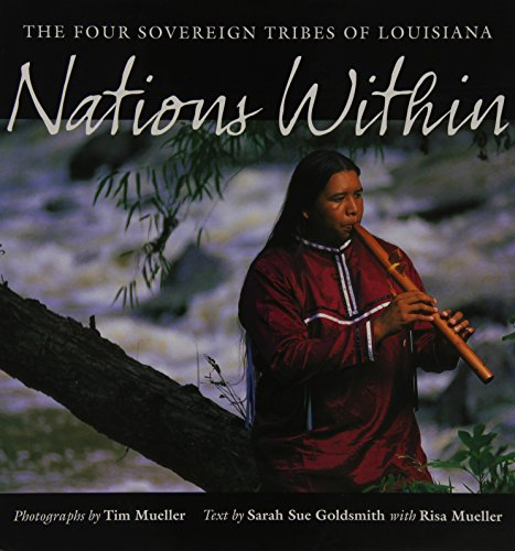 Nations Within: The Four Sovereign Tribes of Louisiana (Hardcover): Timothy Mueller