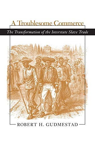 9780807129227: A Troublesome Commerce: The Transformation of the Interstate Slave Trade