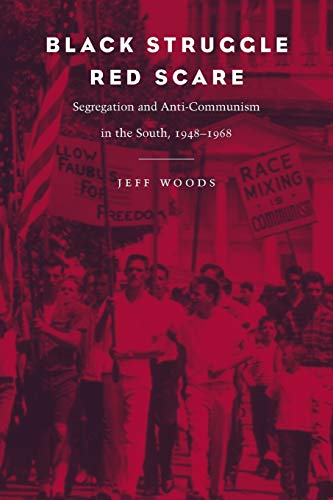 9780807129265: Black Struggle, Red Scare: Segregation and Anti-Communism in the South, 1948-1968
