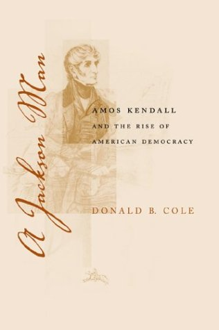 9780807129302: A Jackson Man: Amos Kendall and the Rise of American Democracy (Southern Biography Series)