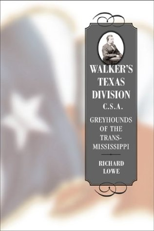 9780807129333: Walker's Texas Division, C.S.A: Greyhounds of the Trans-Mississippi (Conflicting Worlds)