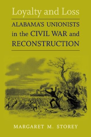 9780807129357: Loyalty and Loss: Alabama's Unionists in the Civil War and Reconstruction (Conflicting Worlds)