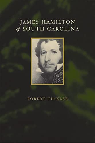 James Hamilton of South Carolina (Hardback): Robert Tinkler