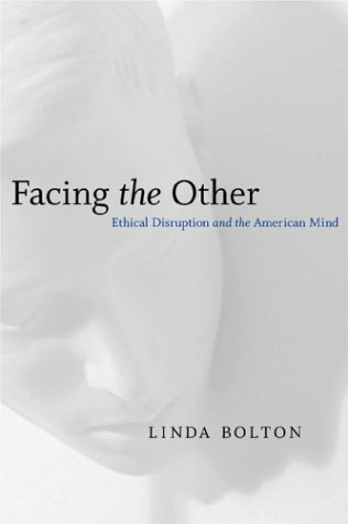 9780807129401: Facing the Other: Ethical Disruption and the American Mind (Horizons in Theory and American Culture)