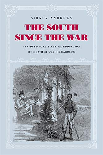 9780807129579: The South since the War: As Shown by Fourteen Weeks of Travel and Observation in Georgia and the Carolinas