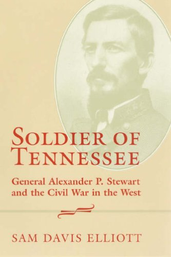 9780807129708: Soldier of Tennessee: General Alexander P.Stewart and the Civil War in the West