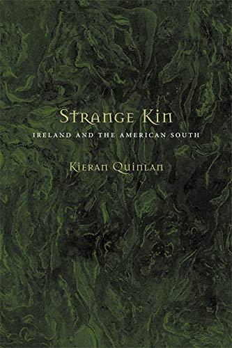 Strange Kin: Ireland and the American South (Hardback): Kieran Quinlan