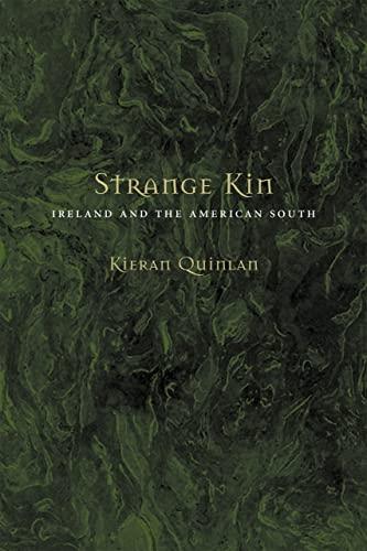 Strange Kin: Ireland and the American South: Kieran Quinlan