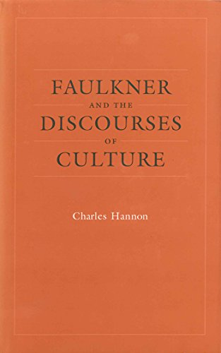 Faulkner And The Discourses Of Culture: Hannon, Charles