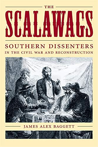 9780807130148: The Scalawags: Southern Dissenters in the Civil War and Reconstruction