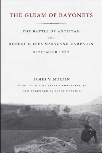 9780807130209: The Gleam of Bayonets: The Battle of Antietam and Robert E. Lee's Maryland Campaign, September 1862