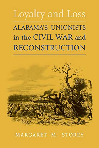 9780807130223: Loyalty and Loss: Alabama's Unionists in the Civil War and Reconstruction (Conflicting Worlds: New Dimensions of the American Civil War)