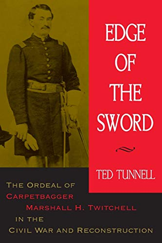 9780807130230: Edge of the Sword: The Ordeal of Carpetbagger Marshall H. Twitchell in the Civil War and Reconstruction