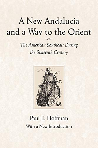 9780807130285: A New Andalucia and a Way to the Orient: The American Southeast During the Sixteenth Century