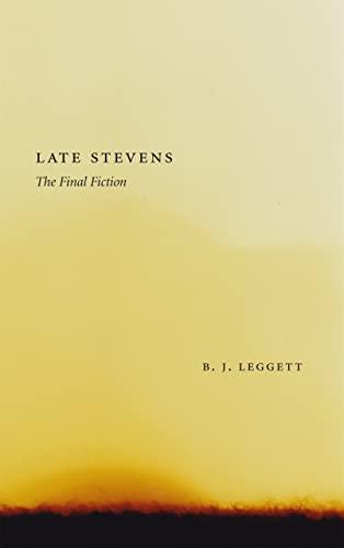 Late Stevens: The Final Fiction (Hardcover): B.J. Leggett