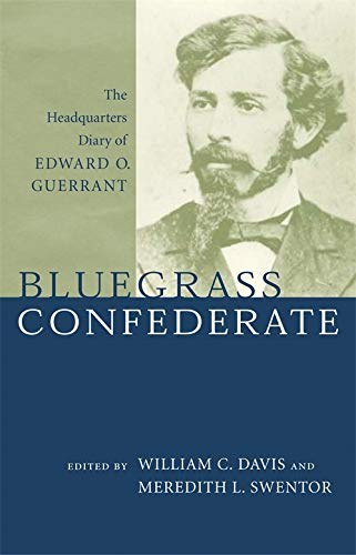 9780807130582: Bluegrass Confederate: The Headquarters Diary Of Edward O. Guerrant