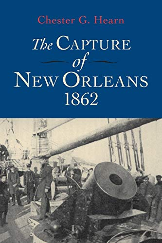 9780807130704: The Capture of New Orleans, 1862