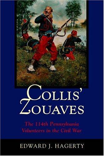 9780807130780: Collis' Zouaves: The 114th Pennsylvania Volunteers In The Civil War