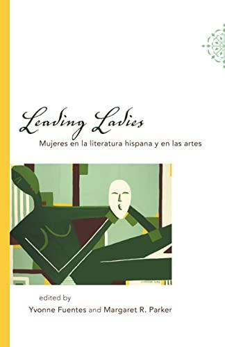 9780807130827: Leading Ladies: Mujeres en la literatura hispana y en las artes