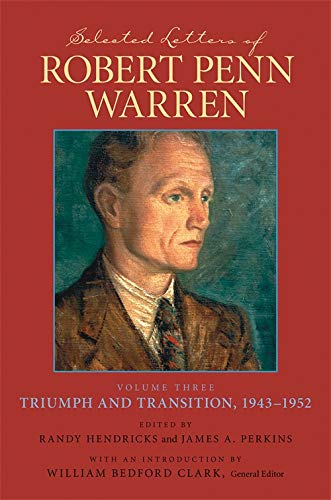 9780807130858: Selected Letters of Robert Penn Warren: Volume Three Triumph and Transition, 1943-1952 (Southern Literary Studies) (v. 3)
