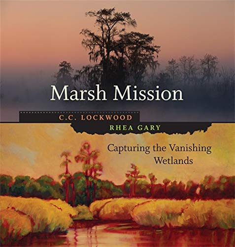 Marsh Mission: Capturing the Vanishing Wetlands: Gary, Rhea