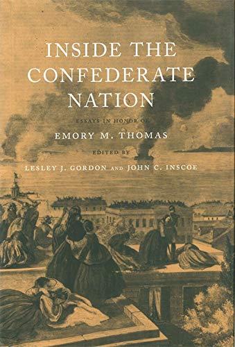 Inside The Confederate Nation: Essays In Honor Of Emory M. Thomas: Thomas, Emory M.;Inscoe, John C....