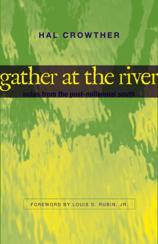 Gather at the River Notes from the Post-Milennial South: Crowther, Hal
