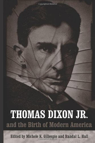 9780807131305: Thomas Dixon Jr. And the Birth of Modern America (Making the Modern South)