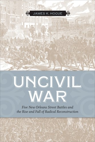 9780807131473: Uncivil War: Five New Orleans Street Battles And the Rise And Fall of Radical Reconstruction