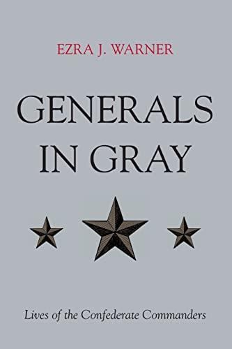 Generals in Gray: Lives of the Confederate: Ezra J. Warner
