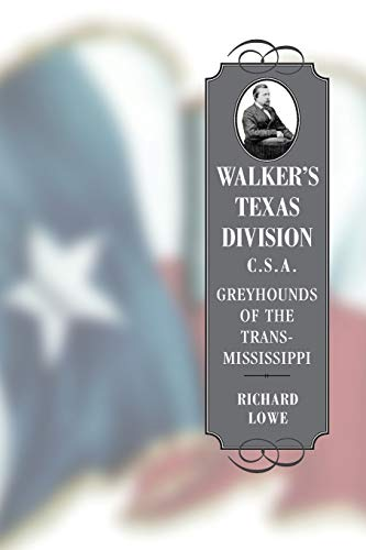 9780807131534: Walker's Texas Division, C.S.A: Greyhounds of the Trans-mississippi (Conflicting Worlds: New Dimensions of the American Civil War)