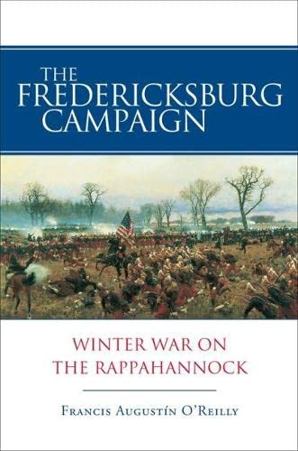 9780807131541: The Fredericksburg Campaign: Winter War on the Rappahannock