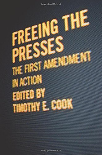9780807131688: Freeing the Presses: The First Amendment in Action (Media & Public Affairs)