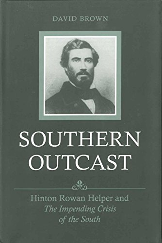 9780807131787: Southern Outcast: Hinton Rowan Helper and The Impending Crisis of the South (Southern Biography Series)