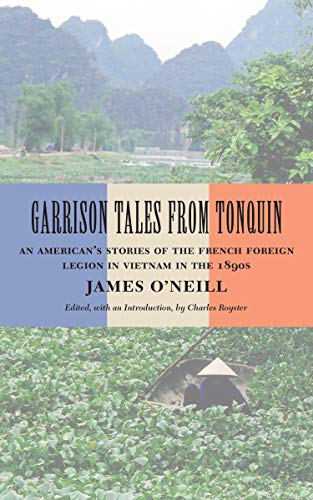 9780807131800: Garrison Tales from Tonquin: An American's Stories of the French Foreign Legion in Vietnam in the 1890s