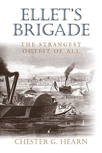 9780807131862: Ellet's Brigade: The Strangest Outfit of All